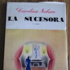 Libros: LA SUCESORA - POR CAROLINA NABUCO - PRÓLOGO DE GABRIELA MISTRAL 1943. Lote 49405616