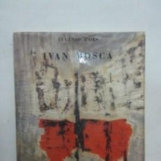 Libros: IVAN MOSCA - D´ORS, EUGENIO. Lote 49924388
