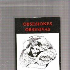 Libros: OBSESIONES OBSESIVAS. Lote 49937043