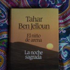 Libros: EL NIÑO DE ARENA + LA NOCHE SAGRADA, TAHAR BEN JELLOW. Lote 182778521