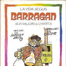 Livros em segunda mão: LA VIDA SEGUN BARRAGAN SUS MEJORES CHISTES DOLCE VITA EDICIONES B. Lote 50131793