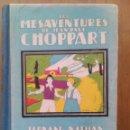 Libros: LES MÉSAVENTURES DE JEAN-PAUL CHOPPART / LOUIS DESNOYERS / 3ª EDICIÓN 1946 / LIBRERÍA FRANCESA. Lote 50184514