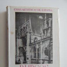 Libros: GUÍAS ARTÍSTICAS DE ESPAÑA. BURGOS - JUAN ANTONIO GAYA NUÑO, PRIMERA EDICIÓN 1949. Lote 50201754
