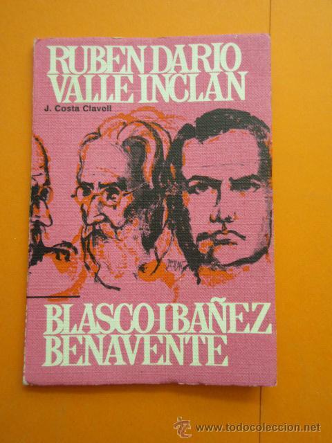 RUBEN DARIO VALLE INCLAN - BLASCO IBAÑEZ - 1967 EDICION HOMENAJE CENTENARIO J. COSTA CLAVELL - 62PAG (Libros sin clasificar)