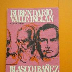 Libros: RUBEN DARIO VALLE INCLAN - BLASCO IBAÑEZ - 1967 EDICION HOMENAJE CENTENARIO J. COSTA CLAVELL - 62PAG. Lote 50238226