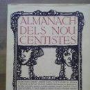 Libros: ALMANACH DELS NOU-CENTISTES / FACSÍMIL DE LA EDICIÓN DE 1911 / EDICIÓN 1988. Lote 50258950