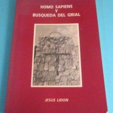 Libros: HOMO SAPIENS Y BUSQUEDA DEL GRIAL. JESÚS LIDÓN CAMPILLO. Lote 50306513