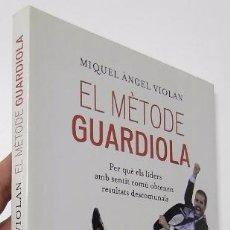 Libros: EL MÈTODE GUARDIOLA - MIQUEL ÀNGEL VIOLAN. Lote 50332940