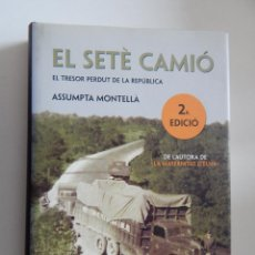 Libros: EL SETÈ CAMIÓ. EL TRESOR PERDUT DE LA REPÚBLICA - ASSUMPTA MONTELLÀ, 2007. Lote 50518293
