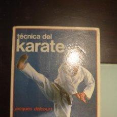 Libros: TECNICA DEL KARATE. METODO COMPLETO HASTA GRADO DE CINTURON NEGRO. AUTOR: JACQUES DELCOURT. Lote 50992070