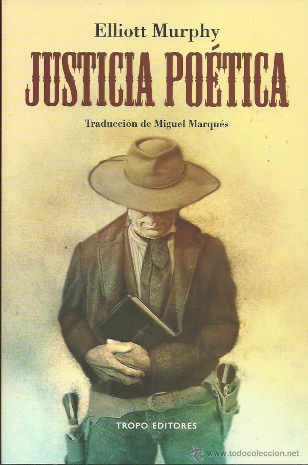 ELLIOTT MURPHY : JUSTICIA POÉTICA. LIBRO + CD. (TROPO EDS., 2014) (Libros Nuevos - Literatura - Narrativa - Aventuras)