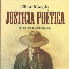 Libros: ELLIOTT MURPHY : JUSTICIA POÉTICA. LIBRO + CD. (TROPO EDS., 2014). Lote 51000626