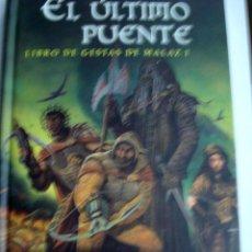 Libros: EL ULTIMO PUENTE - LIBRO DE GESTAS DE MALAZ 1 - STEVEN ERIKSON. Lote 51023237