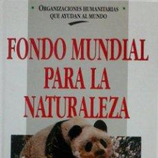 Libros: FONDO MUNDIAL PARA LA NATURALEZA. PETER DENTON. Lote 51119889