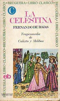 LA CELESTINA. TRAGICOMEDIA DE CALISTO Y MELIBEA. EDIC. DE ÁNGELES CARDONA DE GIBERT. (Libros sin clasificar)