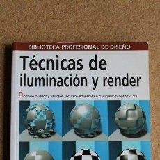 Libros: TÉCNICAS DE ILUMINACIÓN Y RENDER. JEREMY BIRN. BIBLIOTECA PROFESIONAL DEL DISEÑO. ANAYA MULTIMEDIA. . Lote 53513663