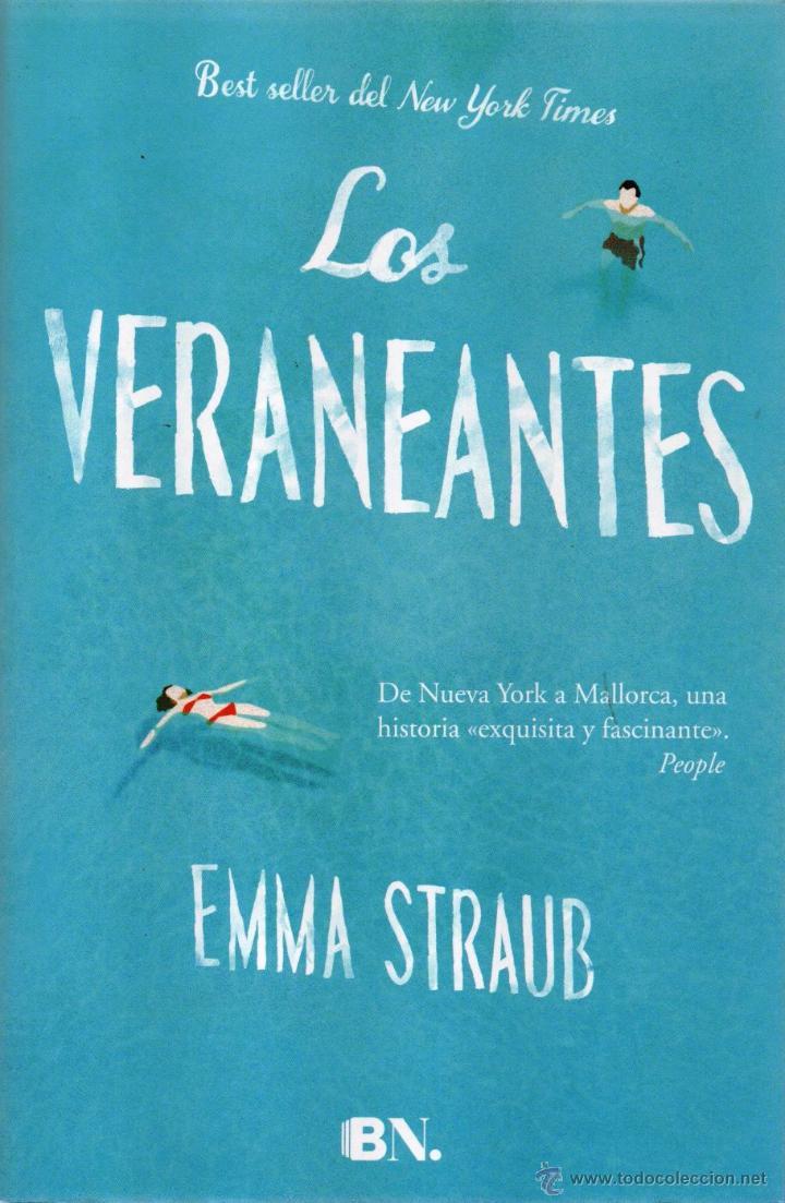 LOS VERANEANTES DE EMMA STRAUB - EDICIONES B, 2015 (Libros Nuevos - Literatura - Narrativa - Aventuras)