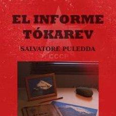 Libros: NARRATIVA. NOVELA. EL INFORME TÓKAREV - SALVATORE PULEDDA. Lote 51645617