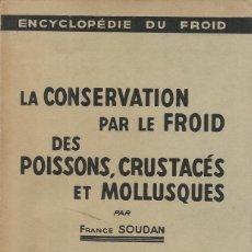 Libros: FRANCE SOUDAN. LA CONSERVATION PAR LE FROID DES POISSONS, CRUSTACÉS ET MOLLUSQUES. RM71163. . Lote 51692451