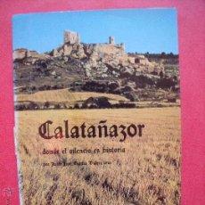 Libros: JUAN JOSE GARCIA VALENCIANO.-CALATAÑAZOR.-DONDE EL SILENCIO ES HISTORIA.-AÑO 1985.. Lote 51723116
