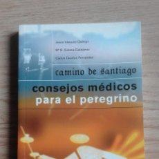 Libros: CAMINO DE SANTIAGO. CONSEJOS MEDICOS PARA EL PEREGRINO.. Lote 52153198
