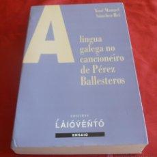 Libros: A LINGUA GALEGA NO CANCIONEIRO DE PEREZ BALLESTEROS, Nº 209. Lote 52153839