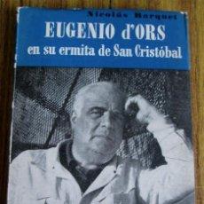Libros: EUGENIO D´ORS EN SU ERMITA DE SAN CRISTÓBALV - POR NICOLÁS BARQUET 1956. Lote 52586541
