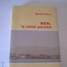 Libros: LIBRO BDN LA CIUTAT POSSIBLE BADALONA MARCEL RIERA AÑO1999 ENVIO GRATIS. Lote 52628918
