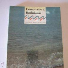 Libros: LIBRO CONVERSES A BADALONA VALENTI SALLAS PROLEG JORDI PUJOL AÑO 1993 PAGES EDITORS PILAR RAHOLA. Lote 157655296