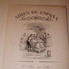 Libros: AIRES DE ESPAÑA. Vª FERIA DEL LIBRO ANTIGUO Y DE OCASIÓN. MADRID, 1981. SERIE DE 10 LÁMINAS.. Lote 52807214