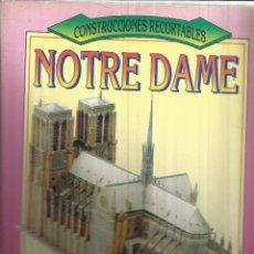Libros: NOTRE DAME. CONSTRUCCIONES RECORTABLES. SUSAETA. MADRID. 1994. Lote 52808729