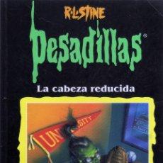 Libros: PESADILLAS - LA CABEZA REDUCIDA - R.L.STINE. Lote 62029148