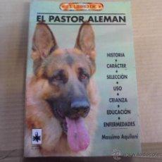 Libros: EL PASTOR ALEMAN - DRAC EDITORIAL - AQUILANI - A ESTRENAR DE STOCK DE LIBRERIA -MUY ILUSTRADO. Lote 53073672