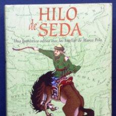 Libros: HILO DE SEDA CARLOS SGORLON GRIJALBO 1ª PRIMERA EDICIÓN 2002 TAPA DURA SOBRECUBIERTA . Lote 53110948