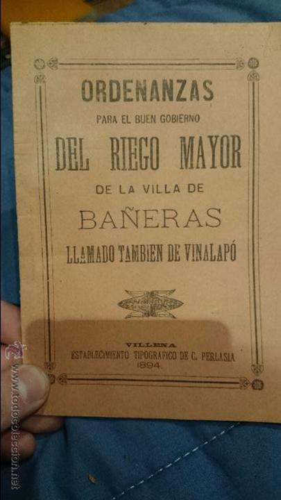ORDENANZAS DEL RIEGO MAYOR DE LA VILLA DE BAÑERAS, ALICANTE, 1894, VILLA DEL VINALOPÓ, ORIGINAL (Libros sin clasificar)