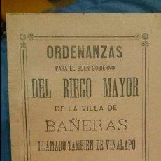 Libros: ORDENANZAS DEL RIEGO MAYOR DE LA VILLA DE BAÑERAS, ALICANTE, 1894, VILLA DEL VINALOPÓ, ORIGINAL. Lote 53111318