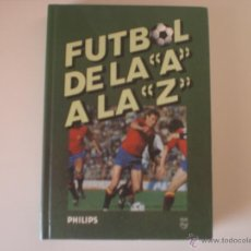 Libros: FUTBOL DE LA A A LA Z - JOSÉ Mª CASANOVAS / JOAN VALLS. Lote 53358190