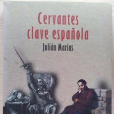 Libros: CERVANTES - CLAVE ESPAÑOLA POR JULIAN MARIAS - ALIANZA EDITORIAL. Lote 53374117