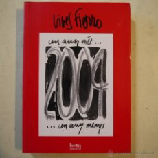 Libros: UN ANY MÉS… …UN ANY MENYS - ANTONI VIVES FIERRO - BETA EDITORIAL - 2004 - CATALAN. Lote 53488948
