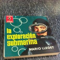 Libros: LIBRO LA EXPLORACION SUBMARINA, MARIO LLEGET 1963, MARABU ZAS, BRUGUERA, SUBMARINISMO NATURALEZA. Lote 53589121