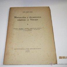 Libros: MANUSCRITOS Y DOCUMENTOS RELATIVOS A VIZCAYA I SIMÓN DÍAZ, JOSÉ - AÑO 1947. Lote 53635207