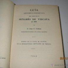Libros: ANTIGUO GUÍA HISTÓRICO-DESCRIPTIVA DEL VIAJERO EN EL SEÑORÍO DE VIZCAYA - DELMAS, JUAN E. - AÑO 1944. Lote 53636155