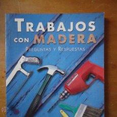 Libros: EL GRAN LIBRO BRICOLAJE - TRABAJOS CON MADERA PREGUNTAS Y RESPUESTAS, GRAN FORMATO 128 PAGINAS. Lote 53766243