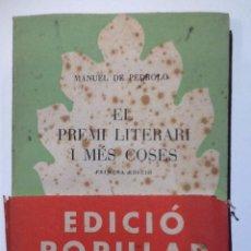 Libros: EL PREMI LITERARI I MES COSES.1953 MANUEL DE PEDROLO. SELECTA. Lote 53785140