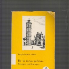 Libros: DE LA MEUA GARBERA, ESTAMPES CASTELLONENQUES / JOSEP PASQUAL TIRADO 1974. Lote 53882770