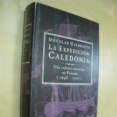Livros em segunda mão: LA EXPEDICION CALEDONIA. UNA COLONIA ESCOCESA EN PANAMÁ (1698-1707) - DOUGLAS GALBRAITH. Lote 51944504