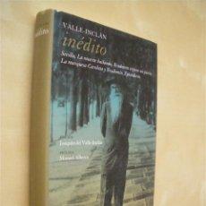 Libri di seconda mano: VALLE-INCLÁN INÉDITO - JOAQUÍN DEL VALLE-INCLÁN (EDICIÓN). Lote 51950260