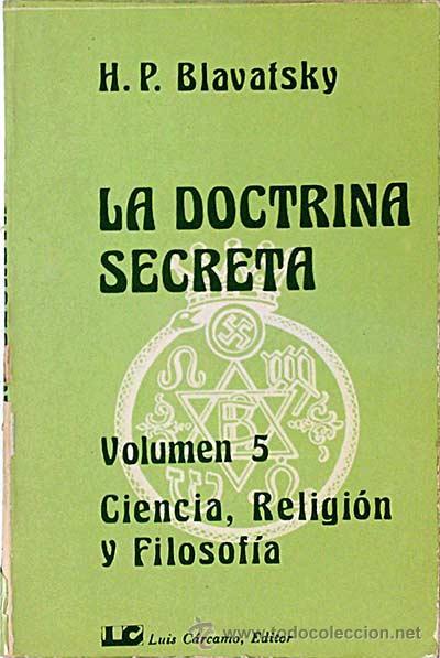 LA DOCTRINA SECRETA. VOLUMEN 5. CIENCIA, RELIGIÓN Y FILOSOFÍA. (Libros sin clasificar)