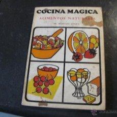 Libros: COCINA MAGICA, ALIMENTOS NATURALES. DR. BERNARD JENSEN. Lote 54222664