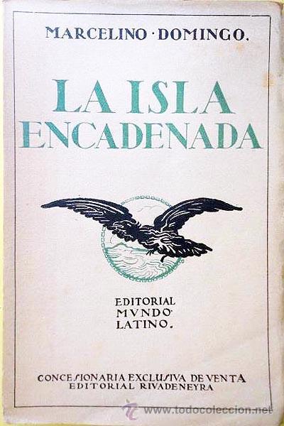MARCELINO DOMINGO. LA ISLA ENCADENADA. (1ª EDICIÓN. MUNDO LATINO) (Libros sin clasificar)
